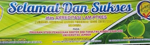 """SELAMAT FKG Universitas Jember Mendapat Nilai """"A"""" Akreditasi LAM-PT Kes 2016"""